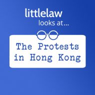 LittleLaw looks at… The Protests in Hong Kong