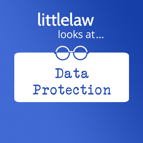 LittleLaw looks at… Data Protection