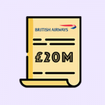Not All Plane Sailing: British Airways fined £20m for data breach involving thousands of customers