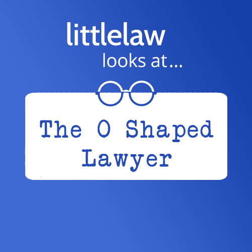 LL Looks At… The O Shaped Lawyer