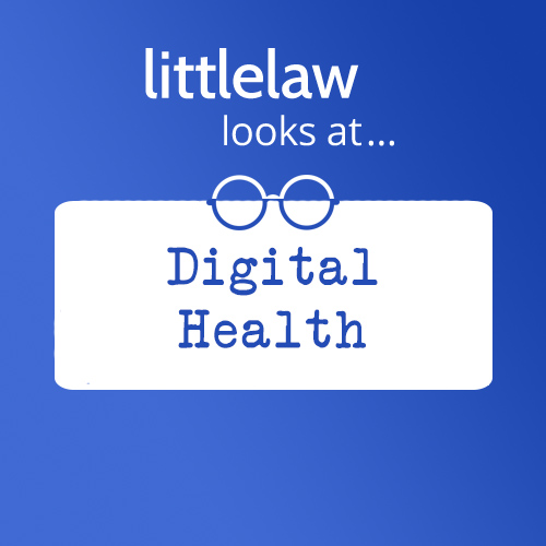 LittleLaw Looks At… Digital Health and Wearable Technology in a Post-Covid World