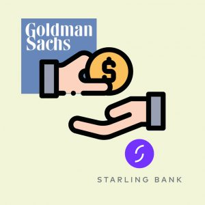 Starling Gets Sterling: Goldman Sachs invests £50m in fintech bank