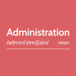 """What is """"administration""""?"""