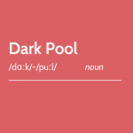"""What is a """"dark pool""""?"""