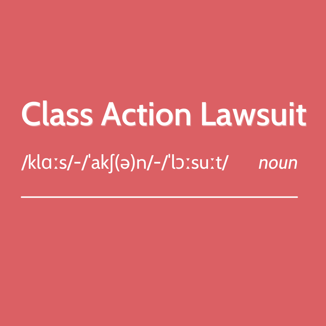 """What is a """"class action lawsuit""""?"""